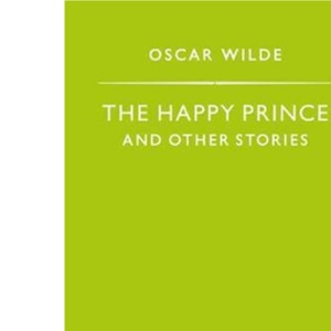 The Happy Prince and Other Stories (Penguin Popular Classics)