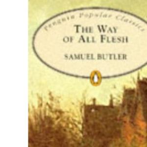 The Way of All Flesh (Penguin Popular Classics)