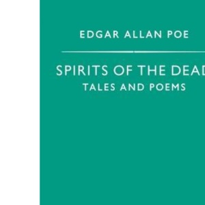 Spirits of the Dead: Tales and Poems (Penguin Popular Classics)