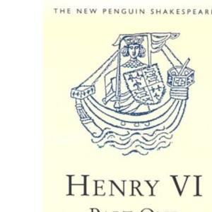 King Henry VI: Pt.1 (New Penguin Shakespeare)