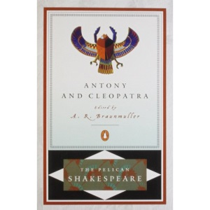 Antony And Cleopatra (Revised Edition) (Pelican Shakespeare)