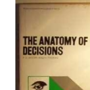 The Anatomy of Decisions (Penguin modern management texts)
