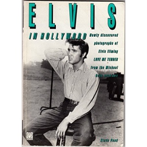 Elvis in Hollywood: Photographs from the Making of Love me Tender