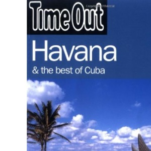 The Time Out Havana and Best of Cuba Guide (Time Out Guides)