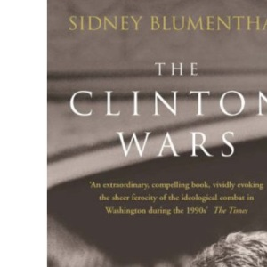 The Clinton Wars: An Insider's Account of the White House Years