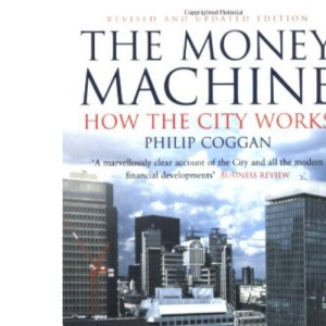 The Money Machine: How the City Works (Penguin Business Library)