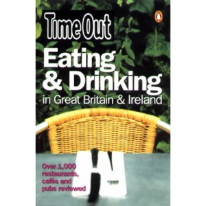 Time Out Eating and Drinking in Great Britain and Ireland (Time Out Guides)