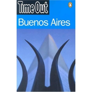 Time Out Guide to Buenos Aires (Time Out Buenos Aires)