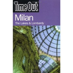 Time Out Guide to Milan,the Lakes & Lombardy (Time Out Guides)