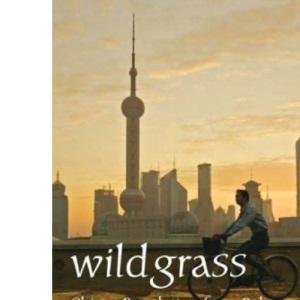 Wild Grass : China's Revolution From Below