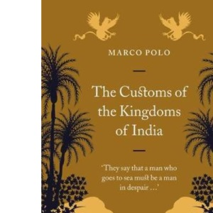 The Customs of the Kingdoms of India (Penguin Great Journeys)