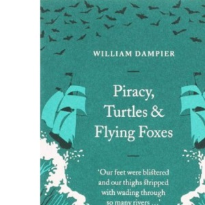 Piracy, Turtles and Flying Foxes (Penguin Great Journeys)