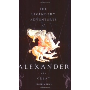 Penguin Epics : The Legendary Adventures of Alexander the Great