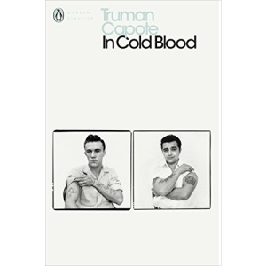 In Cold Blood : A True Account of a Multiple Murder and Its Consequences (Penguin Modern Classics)