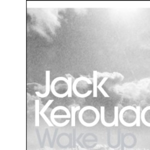 Wake Up: A Life of the Buddha (Penguin Modern Classics)