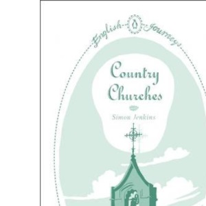 Country Churches (English Journeys)