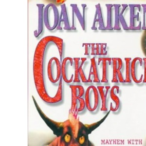 The Cockatrice Boys (Puffin Teenage Fiction)