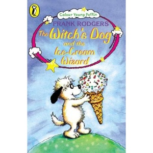 The Witch's Dog and the Ice-cream Wizard (Colour Young Puffin S)