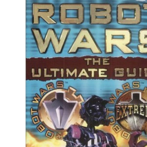 The Ultimate Robot Wars Guide