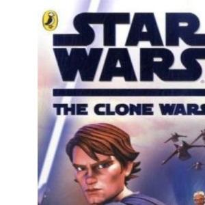 Star Wars The Clone Wars: The Novel (Star Wars - Clone Wars)