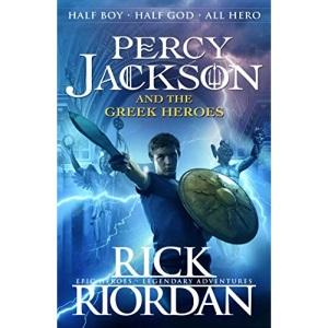 Percy Jackson and the Greek Heroes: Rick Riordan (Percy Jackson's Greek Myths)