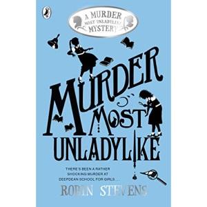 Murder Most Unladylike: A Murder Most Unladylike Mystery (A Murder Most Unladylike Mystery, 1)
