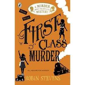 First Class Murder: A Murder Most Unladylike Mystery (A Murder Most Unladylike Mystery, 3)