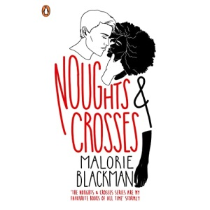 Noughts & Crosses: Malorie Blackman (Noughts and Crosses, 1)