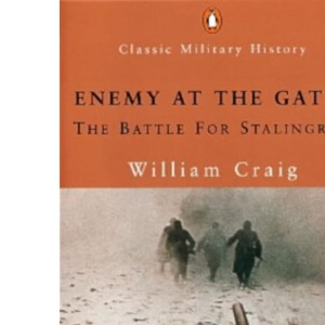 Enemy At The Gates: The Battle For Stalingrad (Penguin Classic Military History S.)