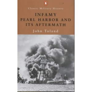 Infamy: Pearl Harbor and Its Aftermath (Penguin Classic Military History)