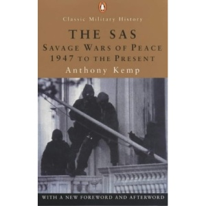 The SAS: The Savage Wars of Peace: 1947 to the Present:Revised Edition (Penguin Classic Military History S.)