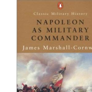 Napoleon as Military Commander (Penguin Classic Military History)