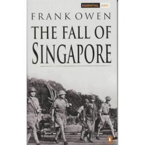 The Fall of Singapore (Penguin Classic Military History)
