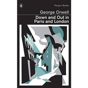 Down and Out in Paris and London: George Orwell (Penguin Modern Classics)