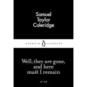 Well, They are Gone, and Here Must I Remain (Penguin Little Black Classics)