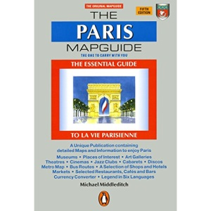 The Paris Mapguide: The Essential Guide to La Vie Parisienne (Penguin Handbooks)