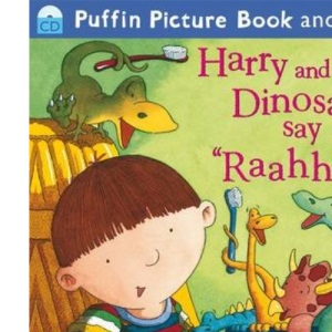 Harry and the Dinosaurs Say Raahh! (Harry & His Bucket Full of Dinosaurs)