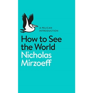 How to See the World (Pelican Books)