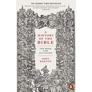 A A History of the Bible: The Book and Its Faiths