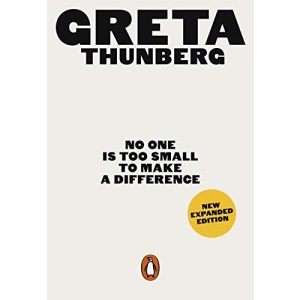 No One Is Too Small to Make a Difference: Greta Thunberg