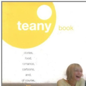 Teany Book: A Blend of Stories, Food, Romance and of Course Tea