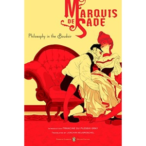 Philosophy in the Boudoir: Or, the Immoral Mentors (Penguin Classics Deluxe Edition)