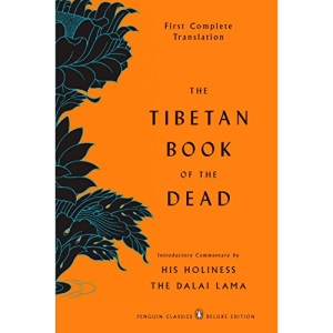 The Tibetan Book of the Dead: First Complete Translation (Penguin Classics Deluxe Editions)