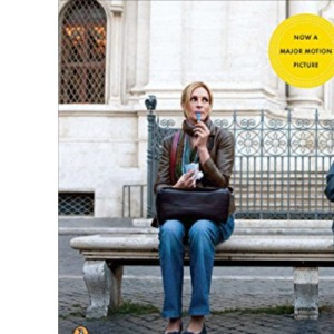 Eat, Pray, Love. Movie Tie-In: One Woman's Search for Everything Across Italy, India and Indonesia (International Export Edition)