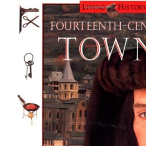 Fourteenth-Century Towns: The Living History Series