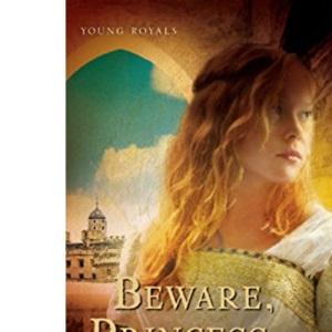Beware, Princess Elizabeth (Young Royals Books)