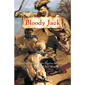 Bloody Jack: Being an Account of the Curious Adventures of Mary Jacky Faber, Ship's Boy (Bloody Jack Adventures)