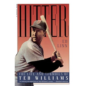 Hitter: The Life and Turmoils of Ted Williams (A Harvest Book)