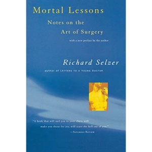 Mortal Lessons: Notes on the Art of Surgery (Harvest Book)