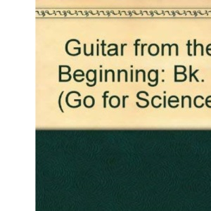 Guitar from the Beginning: Bk. 1 (Go for Science)